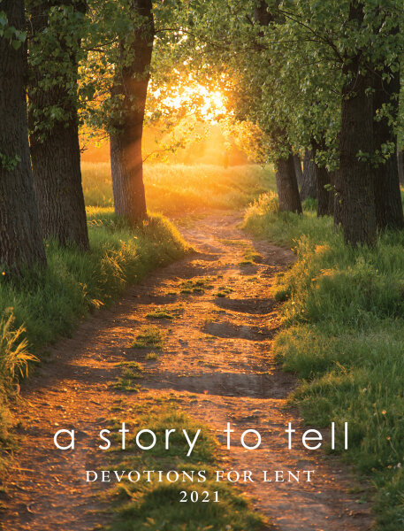 A Story to Tell: Devotions for Lent 2021